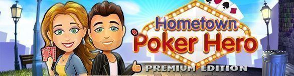 Hometown Poker Hero. Premium Edition